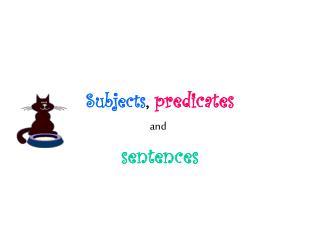 Subjects ,  predicates