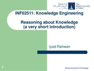 INF02511: Knowledge Engineering Reasoning about Knowledge  (a very short introduction)