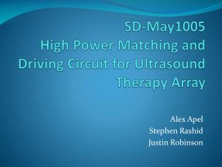 SD-May1005  High Power Matching and Driving Circuit for Ultrasound Therapy Array