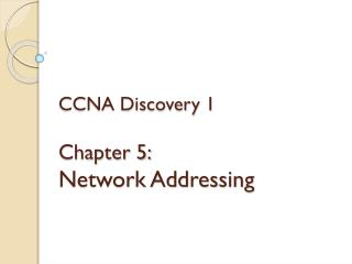 CCNA Discovery 1 Chapter 5: Network Addressing