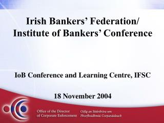 Irish Bankers' Federation/ Institute of Bankers' Conference