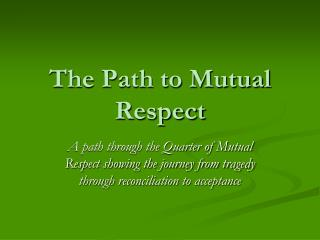 The Path to Mutual Respect