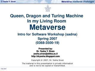 Metaverse Intro for Software Workshop (sadna)  Spring 2007  (0368-3500-19)