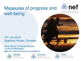 Measures of progress and well-being 15 th  Jan 2010,  Epiphany House, Cornwall