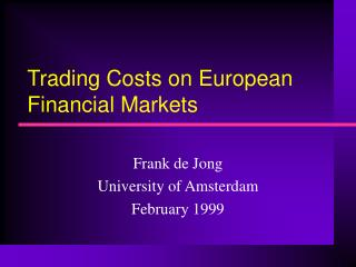 Trading Costs on European Financial Markets