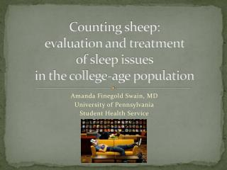 Counting sheep: evaluation and treatment of sleep issues in the college-age population