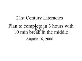 Plan to complete in 3 hours with 10 min break in the middle