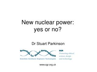New nuclear power:  yes or no?