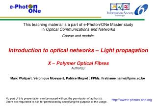 Introduction to optical networks – Light propagation X – Polymer  Optical Fibres