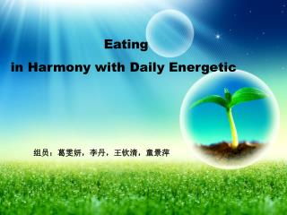 Eating  in Harmony with Daily Energetic