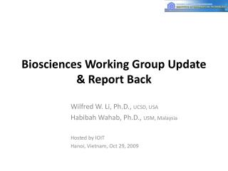 Biosciences Working Group Update & Report Back