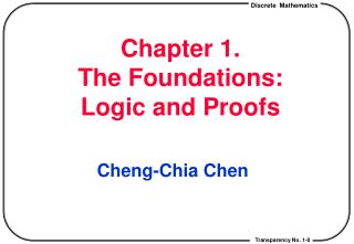 Chapter 1.  The Foundations:  Logic and Proofs