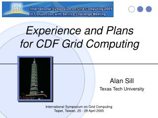 Experience and Plans  for CDF Grid Computing