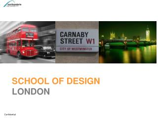 SCHOOL OF DESIGN  LONDON