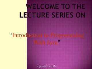 Welcome to the Lecture Series on