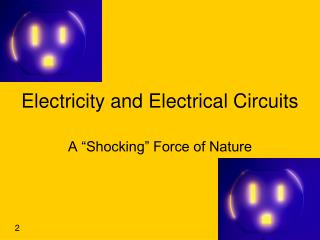 Electricity and Electrical Circuits