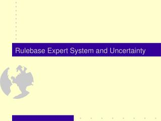 Rulebase Expert System and Uncertainty