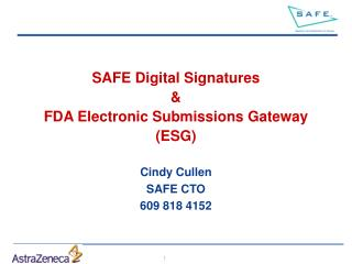 SAFE Digital Signatures &  FDA Electronic Submissions Gateway (ESG)