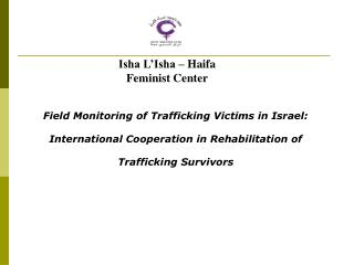 Field Monitoring of Trafficking Victims in Israel: