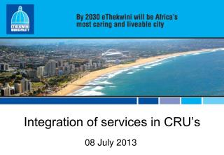 Integration of services in CRU's