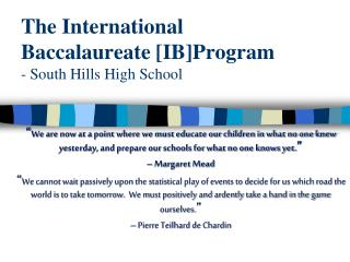 The International Baccalaureate [IB]Program - South Hills High School