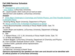 Fall 2008 Seminar Schedule  September 11   Nanoscience: when small is big