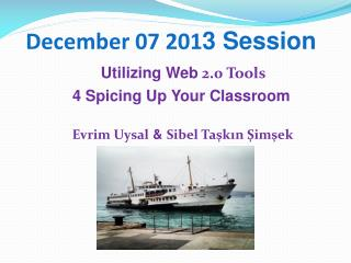 December 07 201 3 Session