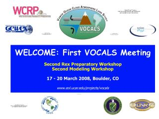 WELCOME: First VOCALS Meeting Second Rex Preparatory Workshop Second Modeling Workshop
