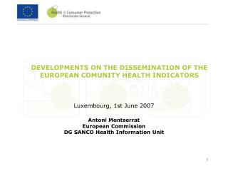 DEVELOPMENTS ON THE DISSEMINATION OF THE EUROPEAN COMUNITY HEALTH INDICATORS