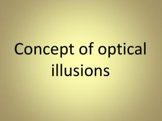 Concept of optical illusions