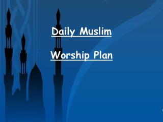 Daily Muslim Worship Plan
