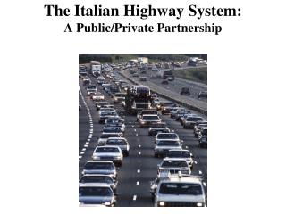 The Italian Highway System: A Public/Private Partnership