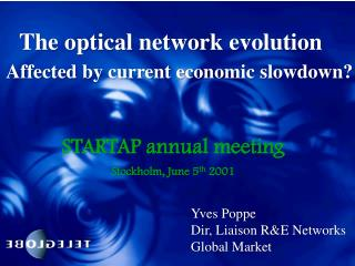STARTAP annual meeting  Stockholm, June 5 th  2001