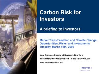 Carbon Risk for Investors A briefing to investors Market Transformation and Climate Change: