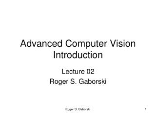 Advanced Computer Vision Introduction