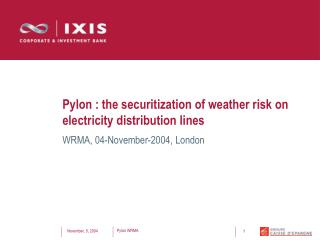 Pylon : the securitization of weather risk on electricity distribution lines