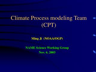 Climate Process modeling Team (CPT)