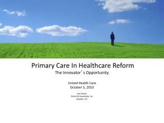 Primary Care In Healthcare Reform The Innovator ' s Opportunity  United Health Care