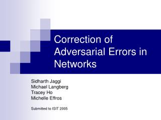 Correction of Adversarial Errors in Networks