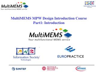 MultiMEMS MPW Design Introduction Course Part1: Introduction