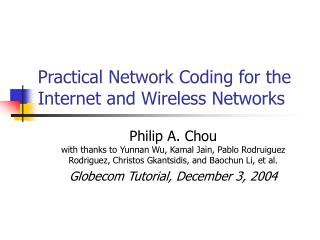 Practical Network Coding for the Internet and Wireless Networks