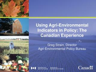 Using Agri-Environmental Indicators in Policy: The Canadian Experience
