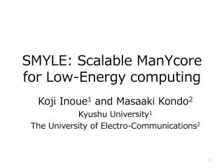 SMYLE: Scalable  ManYcore  for Low-Energy computing