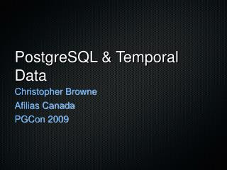 PostgreSQL & Temporal Data