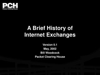 A Brief History of Internet Exchanges