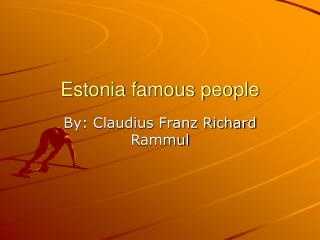Estonia famous people
