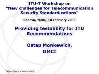 Providing testability for ITU Recommendations