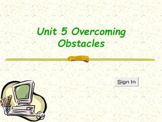 Unit 5 Overcoming Obstacles