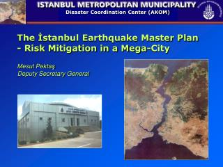 The İstanbul Earthquake Master Plan - Risk Mitigation in a Mega-City