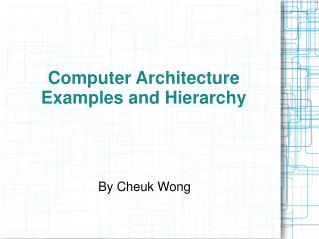 Computer Architecture Examples and Hierarchy